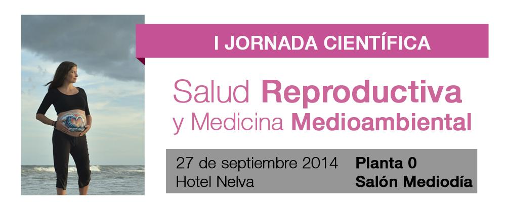 I Jornada Científica: Salud Reproductiva y Medicina Medioambiebental